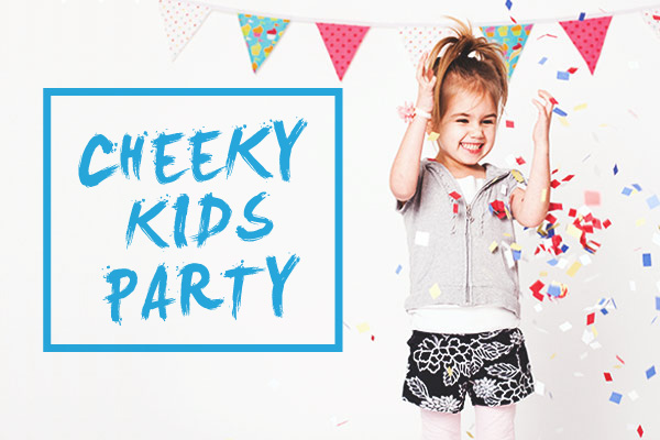 Cheeky Kids Party