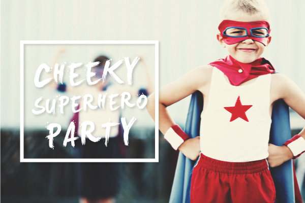 Cheeky Superhero Party Program